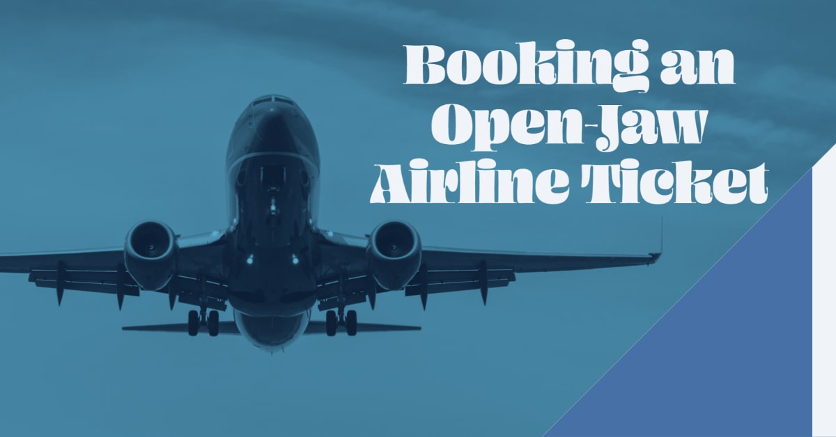What is an Open Jaw Airline Ticket and How to Book It