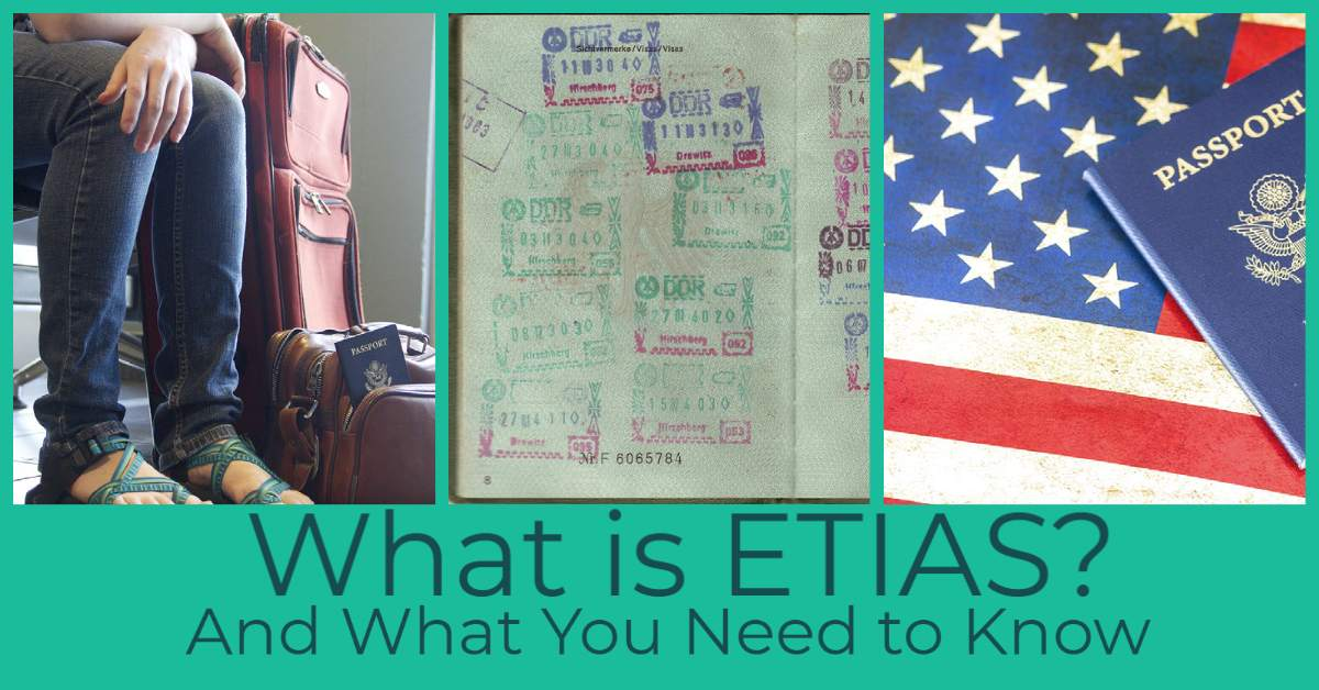 What is ETIAS and Why do Travelers Need to Know About It?