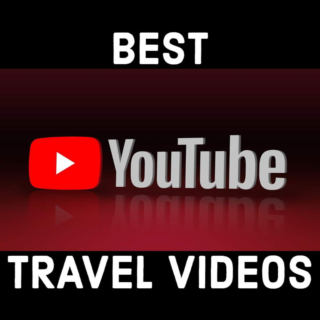 Best YouTube Travel Videos